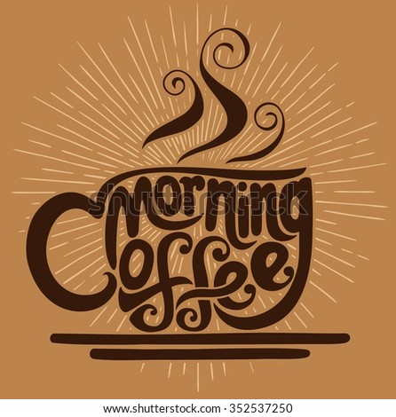 morning coffee and typography or vintage poster and background - stock vector