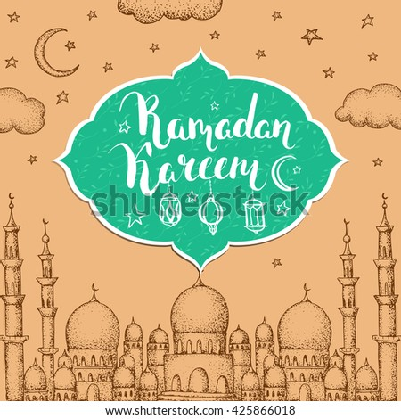 Mosque and arabic lanterns. Ramadan Kareem. Islamic holiday vector background. Ink hand drawn inscription Ramadan Kareem. Typography. Brush lettering. Calligraphy. Handwritten. Sketch.