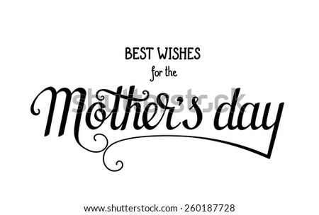 Mother's day wishes hand lettering image. EPS10 vector. - stock vector