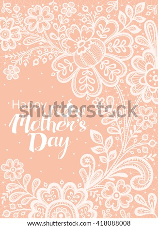 Mothers day card with a white lace. Vector vntage greeting card Happy Mothers's Day. Can be used as mothers day card or poster. Typographical Background. - stock vector