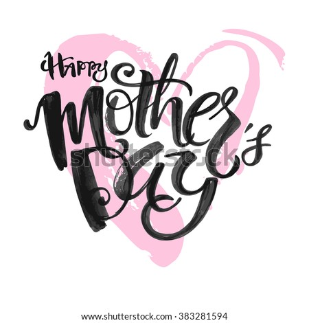 Mothers day concept hand lettering motivation poster. Artistic design for a logo, greeting cards, invitations, posters, banners, seasonal greetings illustrations. - stock vector