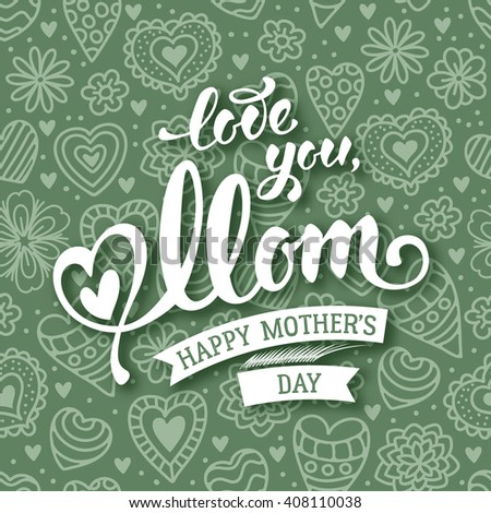 Mothers Day Lettering Calligraphic Design on Doodle Hand Drawn Background. Happy Mothers Day Inscription. Vector Illustration For Greeting Card and Other Print Templates. - stock vector