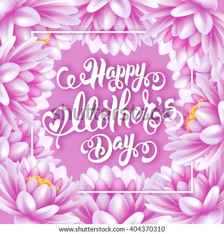 Mothers Day Lettering Calligraphic Design on Pink Water Lily Background. Happy Mothers Day Inscription. Vector Illustration For Greeting Card and Other Print Templates. - stock vector