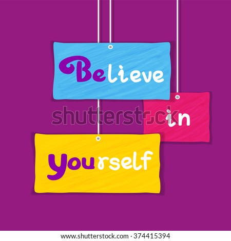 Motivated Quote Believe in Yourself. Typography Poster Motivation Concept. Banner on changing background, motivation logo, change background. Flyer with logo, goal achievement. Vector Illustration - stock vector