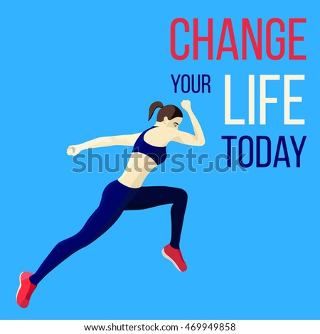 "Motivating sports poster with slogan :""Change your life today"""