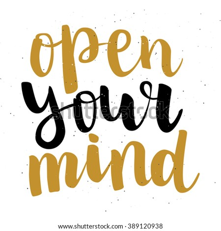 """Motivation brush ink lettering """"Open Your Mind"""" isolation black and gold calligraphy on white background. All letter is vector and easy to edit - stock vector"""