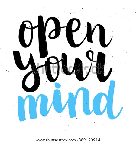 """Motivation brush ink lettering """"Open Your Mind"""" isolation black with blue accent on white background. All letter is vector and easy to edit - stock vector"""