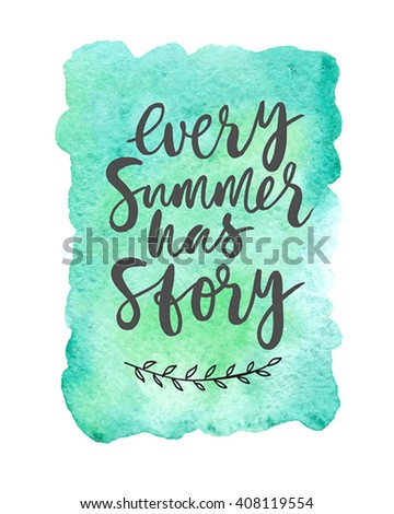 """Motivation poster """"Every summer has story"""" Abstract background - stock vector"""