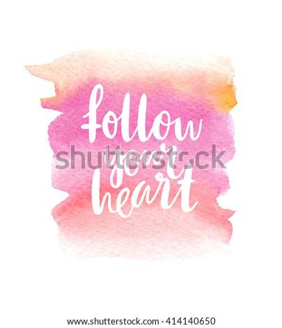 "Motivation poster ""Follow your heart"" Vector illustration. - stock vector"