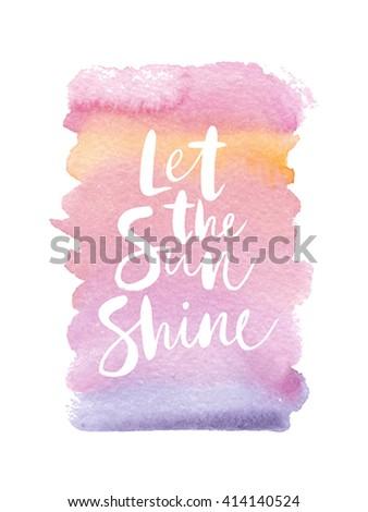 "Motivation poster ""Let the sun shine"" Vector illustration. - stock vector"