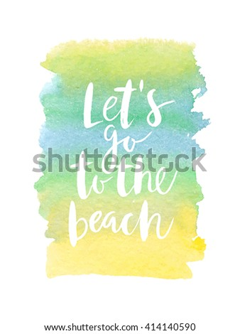 """Motivation poster """"Lets go to the beach"""" Vector illustration. - stock vector"""