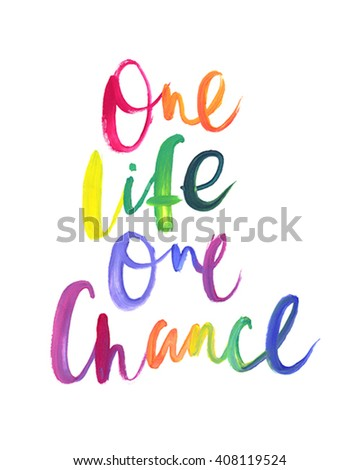 """Motivation poster """"One life one chance"""" Abstract background - stock vector"""
