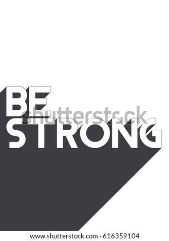 Motivation quote design vector BE STRONG