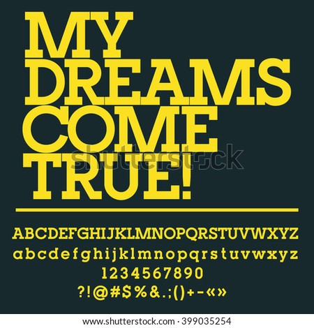 Motivational card with text My dreams come true! Vector set of letters, numbers and symbols - stock vector