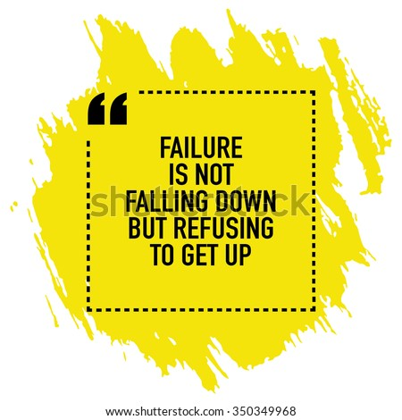 Motivational inspirational quote poster about success and failure / Failure is not falling down but refusing to get up - stock vector