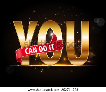 motivational message you can do it golden typorgaphy vector - eps10 - stock vector