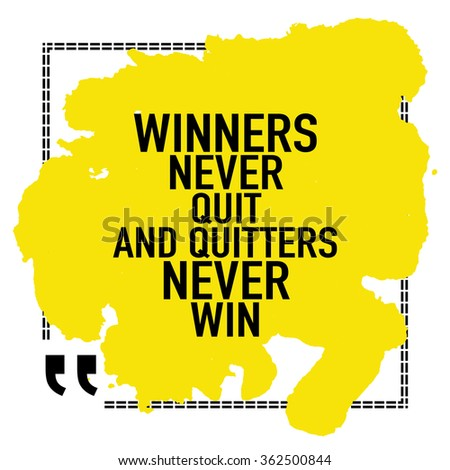 Motivational quote poster about success and determination / Winners never quit and quitters never win - stock vector