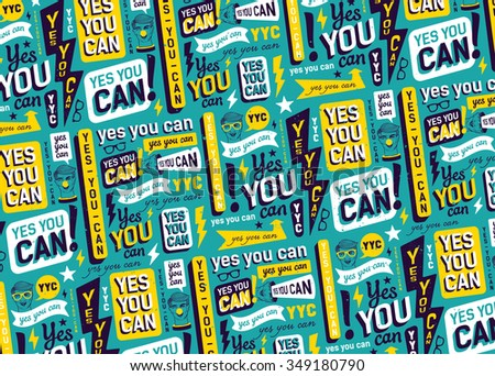 "Motivational typography pattern: ""Yes you can"""