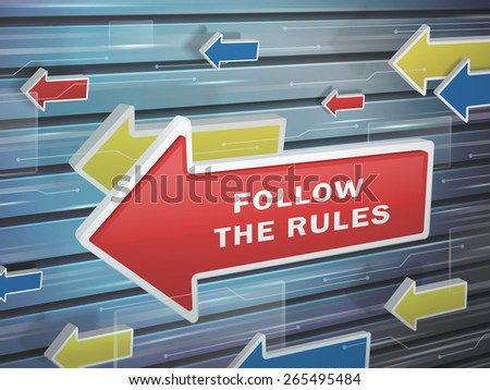 moving red arrow of follow the rules words on abstract high-tech background - stock vector