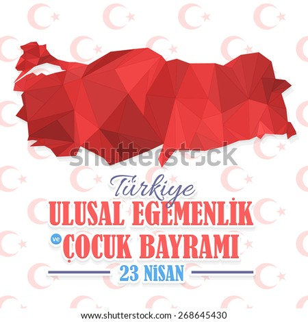 """Multicolor Modern Polygonal Style Republic of Turkey Map and Celebration Card, Greeting Message Poster, Banner, Badges - English """"National Sovereignty and Children's Day, April 23""""  - stock vector"""