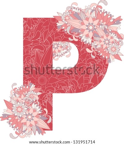 Multicolor patterned letter P with floral elements. Vector illustration - stock vector