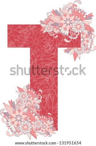 Multicolor patterned letter T with floral elements. Vector illustration - stock vector