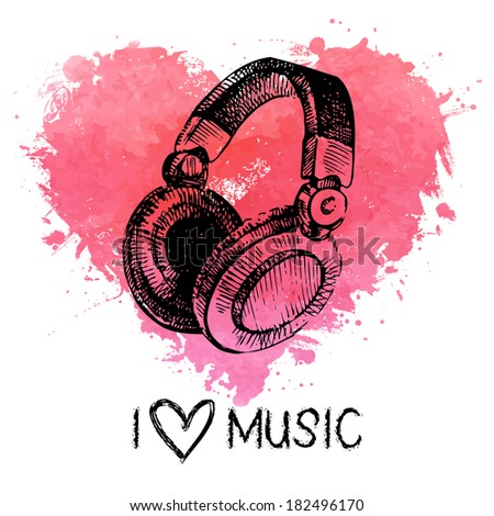 Music background with splash watercolor heart and sketch headphones. Hand drawn illustration - stock vector
