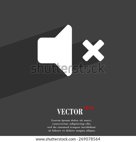 Mute speaker , Sound  icon symbol Flat modern web design with long shadow and space for your text. Vector illustration - stock vector