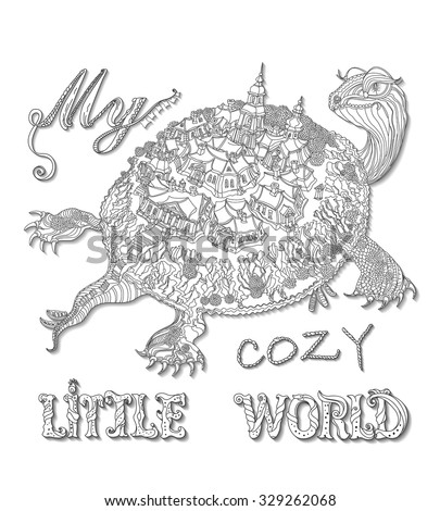 My cozy little world. Vector humorous black and white outline contoured letters with fantasy turtle silhouette, fairy trees, small town buildings on a white background.T shirt print. Coloring Book page - stock vector