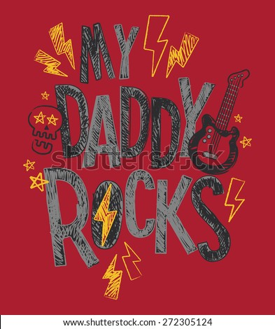 My Daddy Rocks Baby/Toddler/Youth Boys T-shirt Graphic - stock vector