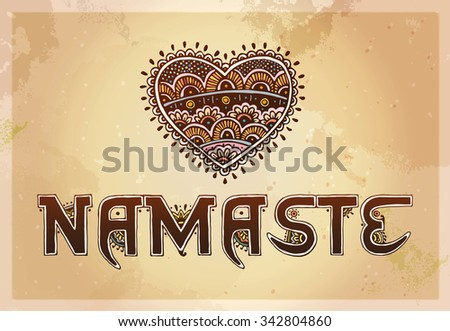 Namaste card. Indian ethnic henna tattoo style. Orient traditional background design, real henna effect. Hand drawn doodle, vector illustration. - stock vector