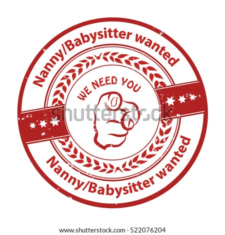 Nanny / Babysitter wanted, We need you -  job opportunity red badge / sticker / label. Print colors used
