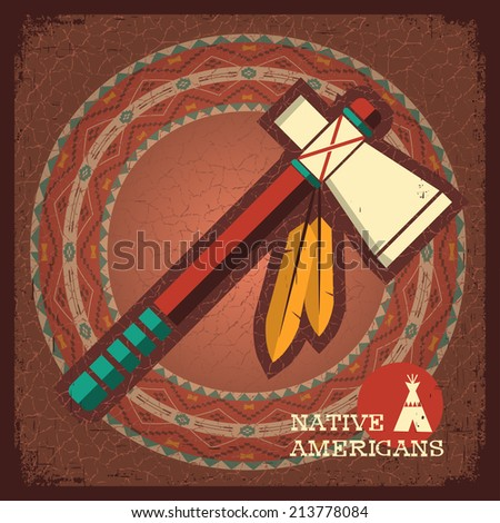 Native American Indian tomahawk on old paper texture.Vector old poster