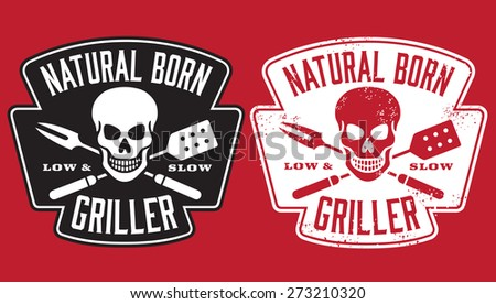 Natural Born Griller barbecue vector image with skull and crossed utensils. Includes clean and grunge versions. - stock vector