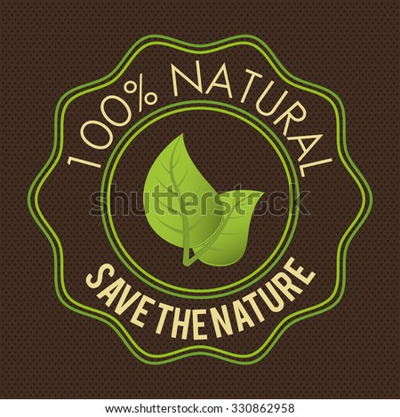 Natural green Ecology label design, vector illustration eps10