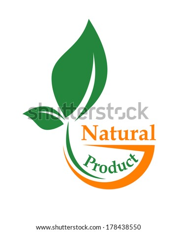 Natural product icon with a green leaf symbolic of bio, organic or ecologically logo friendly in green and orange with text - stock vector