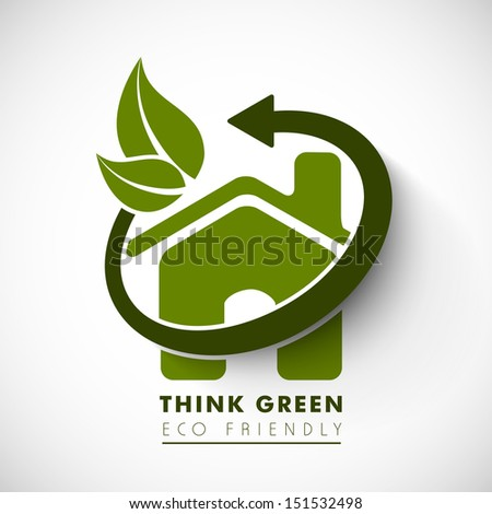 Nature concept with green leaves, eco house and text think green. - stock vector