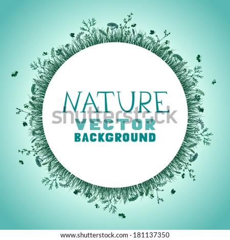 Nature vector background. Vector wild herbs and flowers silhouettes. There is place for your text in the center. - stock vector