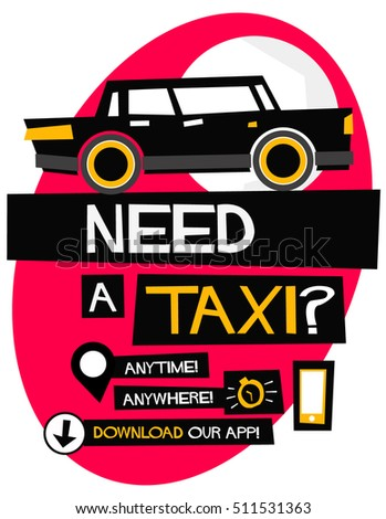 Need A Taxi Anytime Anywhere Poster Template and App Download Details (Flat Style Vector Illustration Poster Design)