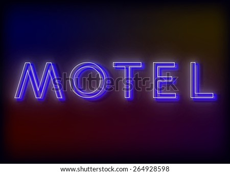 Neon motel. Motel neon sign, design for your business. Bright attracts the attention of a luminous sign saying - Motel. Glowing motel . EPS10 vector image. - stock vector