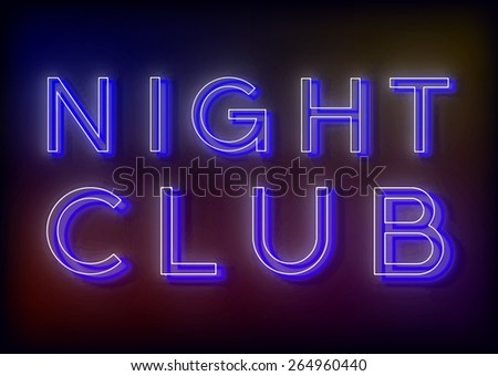 Neon Night club. Night  neon sign, design for your business. Bright attracts the attention of a luminous sign saying - Night club . Glowing Night club. EPS10 vector image. - stock vector