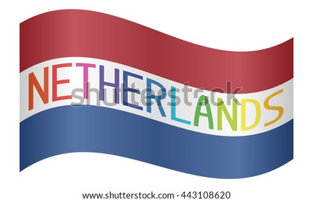 Netherlands flag with multicolored word Netherlands waving on white background - stock vector