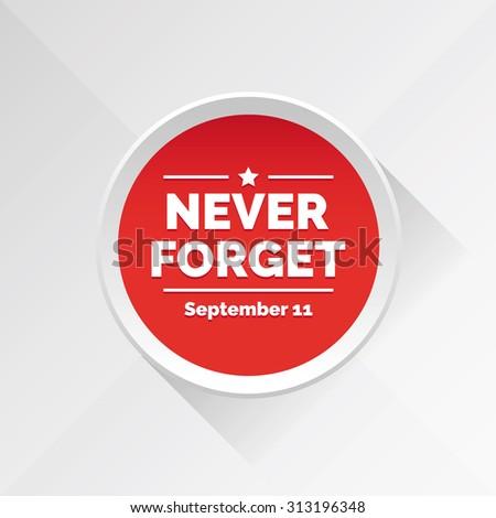 Never forget - September 11 - stock vector