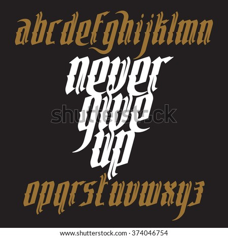 Never Give Up lettering illustration. New modern gothic font. Gothic letters with decoration elements. Vector alphabet - stock vector