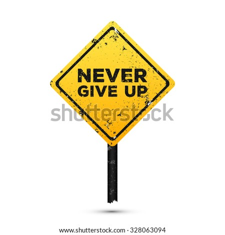 Never Give Up. Motivation quote on the road sign. Template for cover, poster or your design - stock vector