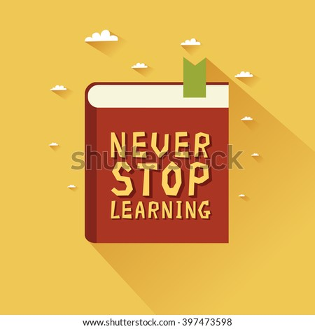 Never Stop Learning. Icon of a book with title. Concept of education, learning, personal development. Vector colorful illustration in flat design - stock vector