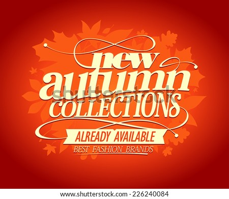 New autumn collections, best fashion brands design. - stock vector
