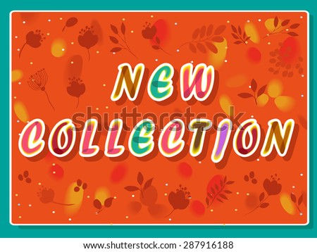 New collection inscription with floral background. Vector Illustration