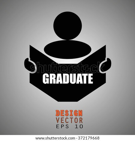 New concept of GRADUATE symbol : Book, Magazine, Ebook reader, student, teacher, tutor with hands symbol. Silhouette of a man holding a book with inscriptions. Vector illustration EPS 10 - stock vector