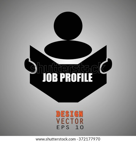 New concept of JOB PROFILE symbol : Book, Magazine, Ebook reader, student, teacher, tutor with hands symbol. Silhouette of a man holding a book with inscriptions. Vector illustration EPS 10 - stock vector